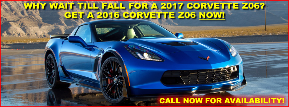 Don't wait for a 2017 Z06, purchase an in-stock 2016 Corvette Z06 now!